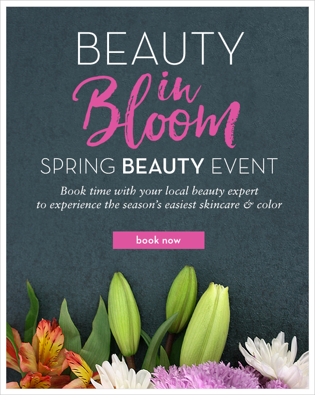 Spring Beauty Event: Beauty in Bloom