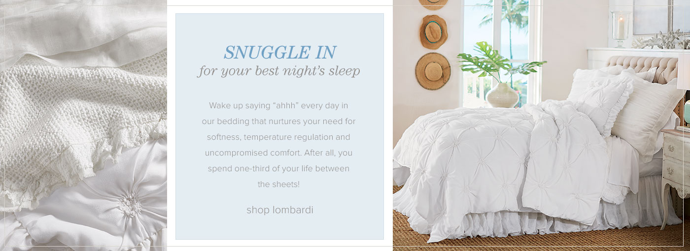 Snuggle In for your best night's sleep - shop Lombardi Bedding Collection
