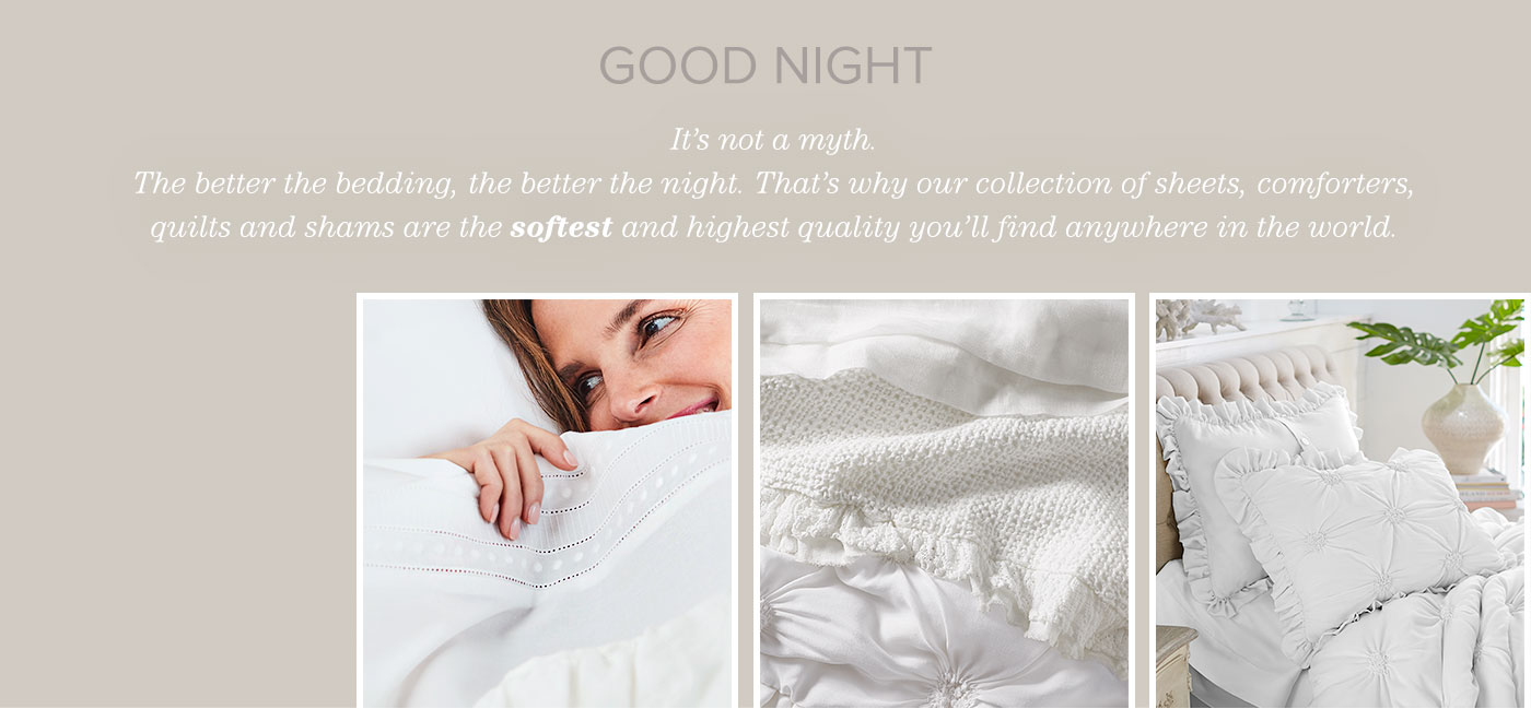 Good Night. Its not a myth - discover our bedding
