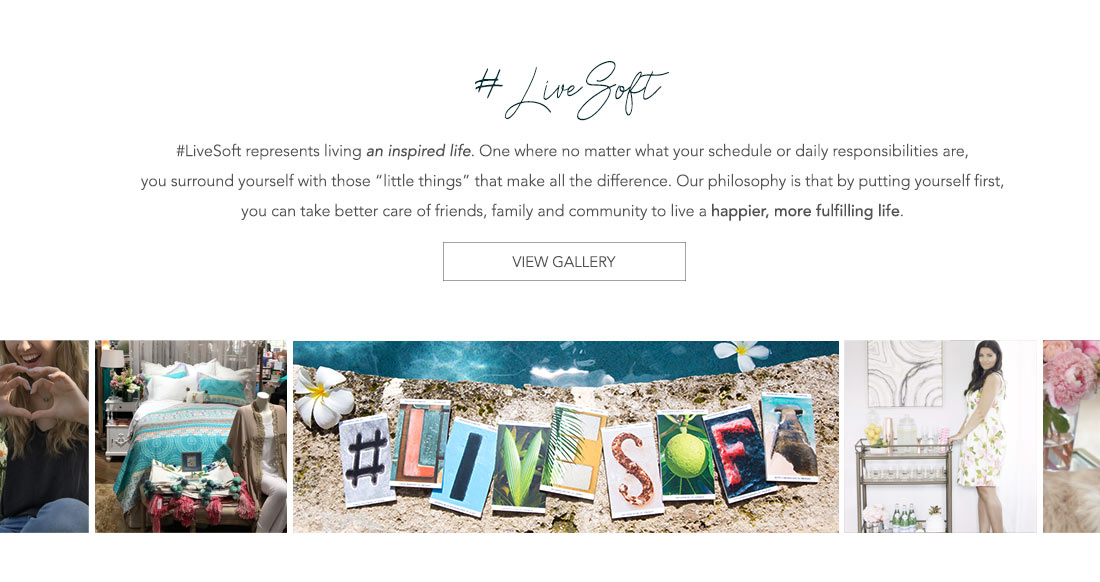 #LiveSoft - live an inspired life. View the gallery